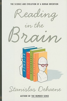 Reading in the Brain: The Science and Evolution of a Human Invention - Dehaene, Stanislas
