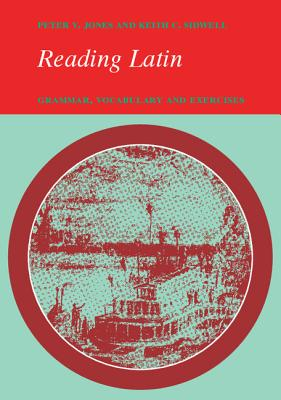 Reading Latin: Grammar, Vocabulary and Exercises - Jones, Peter V, and Sidwell, Keith C