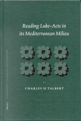 Reading Luke-Acts in Its Mediterranean Milieu - Talbert, Charles H