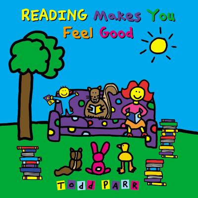 Reading Makes You Feel Good - Parr, Todd