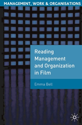 Reading Management and Organization in Film - Bell, Emma