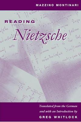 Reading Nietzsche - Montinari, Mazzino, and Whitlock, Greg