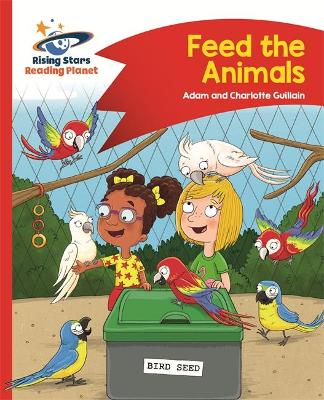 Reading Planet - Feed the Animals - Red B: Comet Street Kids - Guillain, Adam, and Guillain, Charlotte