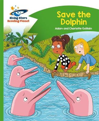 Reading Planet - Save the Dolphin - Green: Comet Street Kids - Guillain, Adam, and Guillain, Charlotte