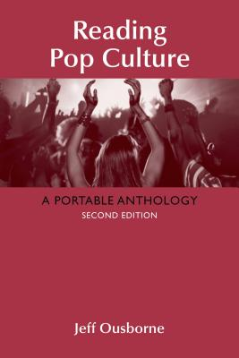 Reading Pop Culture: A Portable Anthology - Ousborne, Jeff, Professor