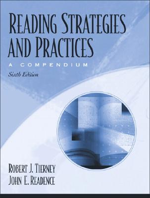 Reading Strategies and Practices: A Compendium, Mylabschool Edition - Tierney, Robert J, and Readence, John E