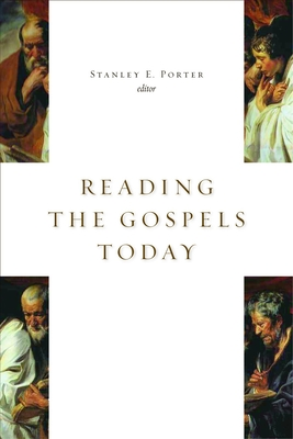 Reading the Gospels Today - Porter, Stanley E (Editor)