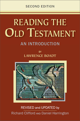 Reading the Old Testament: An Introduction - Boadt, Lawrence, C.S.P., and Clifford, Richard (Revised by), and Harrington, Daniel (Revised by)