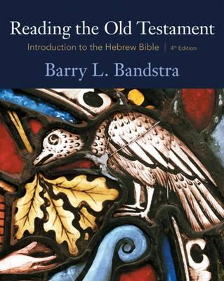 Reading the Old Testament: Introduction to the Hebrew Bible - Bandstra, Barry L