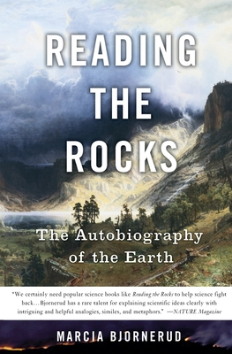 Reading the Rocks: The Autobiography of the Earth - Bjornerud, Marcia