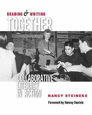 Reading & Writing Together: Collaborative Literacy in Action - Steineke, Nancy