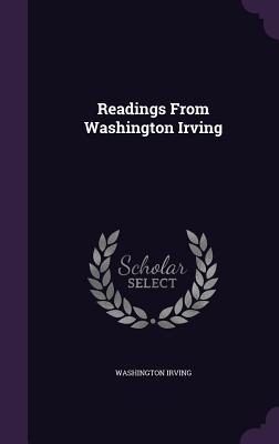 Readings from Washington Irving - Irving, Washington