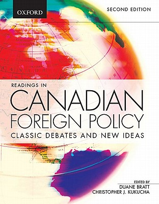 Readings in Canadian Foreign Policy: Classic Debates and New Ideas - Bratt, Duane (Editor)