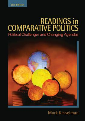 Readings in Comparative Politics: Political Challenges and Changing Agendas - Kesselman, Mark