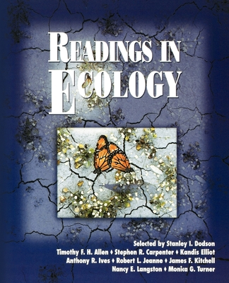 Readings in Ecology - Dodson, Stanley I (Editor), and Allen, Timothy F H (Editor), and Carpenter, Stephen R (Editor)