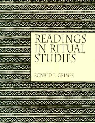 Readings in Ritual Studies - Grimes, Ronald L