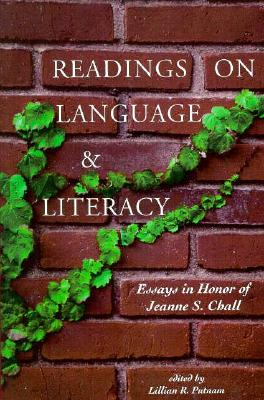 Readings on Language and Literacy: Essays in Honor of Jeanne Chall - Putnam, Lillian R (Editor)