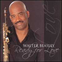 Ready for Love - Walter Beasley