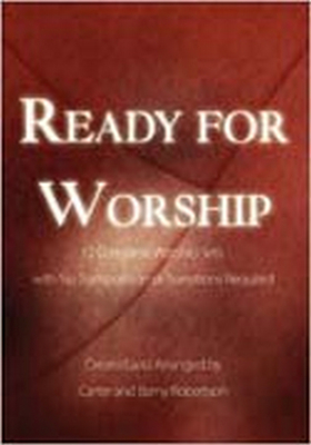 Ready for Worship: 12 Complete Worship Sets with No Transposition or Transitions Required - Robertson, Barny (Composer)