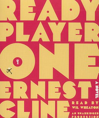 Ready Player One - Cline, Ernest, and Wheaton, Wil (Read by)