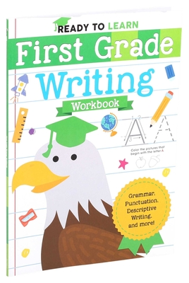 Ready to Learn: First Grade Writing Workbook - Editors of Silver Dolphin Books