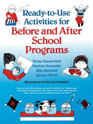 Ready-To-Use Activities for Before and After School Programs - Stassevitch, Verna