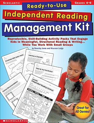 Ready-To-Use Independent Reading Management Kit: Grades 4-6 - Jones, Beverley, and Maureen, Lodge, and Steve, Cox