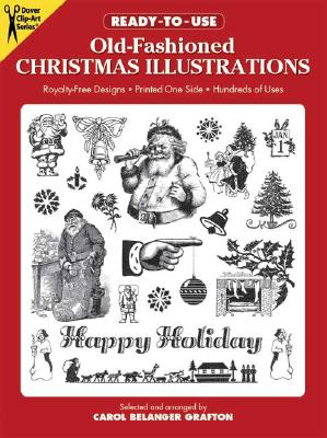 Ready-To-Use Old-Fashioned Christmas Illustrations - Grafton, Carol Belanger