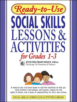 Ready-To-Use Social Skills Lessons & Activities for Grades 1-3 - Begun, Ruth Weltmann
