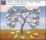 Real and Right and True: Songs by Calvin Bowman