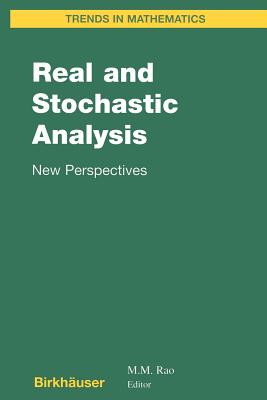 Real and Stochastic Analysis: New Perspectives - Rao, M M (Contributions by), and Bell, D R (Contributions by), and Driver, B K (Contributions by)