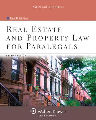 Real Estate and Property Law for Paralegals, Third Edition - Bevans, and Bevans, Neal R
