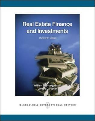 Real Estate Finance and Investments - Brueggeman, William B., and Fisher, Jeffrey