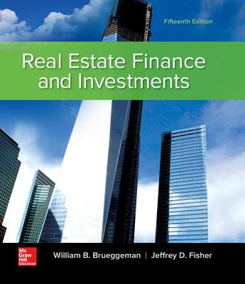Real Estate Finance and Investments - Brueggeman, William B., and Fisher, Jeffrey D.