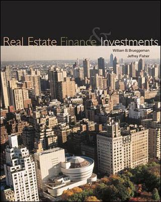 Real Estate Finance and Investments - Brueggeman, William B, and Fisher, Jeffrey