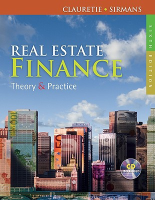 Real Estate Finance: Theory & Practice - Clauretie, Terrence M, and Sirmans, G Stacy
