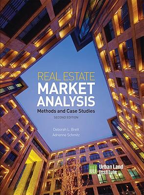 Real Estate Market Analysis: Methods and Case Studies - Brett, Deborah L, and Schmitz, Adrienne