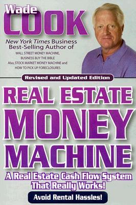Real Estate Money Machine - Cook, Wade B