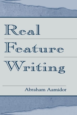 Real Feature Writing - Aamidor, Abraham
