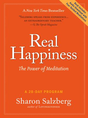 Real Happiness: The Power of Meditation: A 28-Day Program - Salzberg, Sharon
