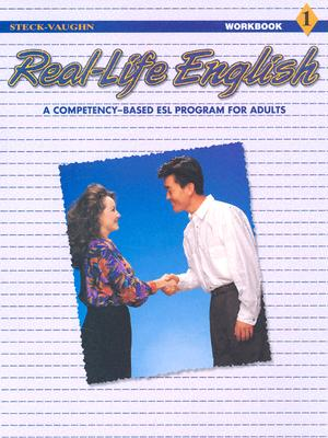 Real-Life English: Student Workbook Low - Beginning (Book 1) - Steck-Vaughn Company (Prepared for publication by)