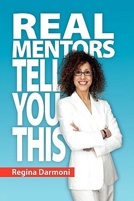 Real Mentors Tell You This - Darmoni, Regina