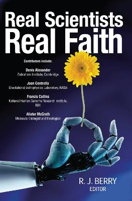 Real Scientists Real Faith - Berry, R J