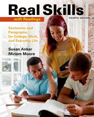 Real Skills with Readings: Sentences and Paragraphs for College, Work, and Everyday Life - Anker, Susan
