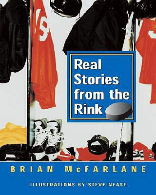 Real Stories from the Rink - McFarlane, Brian