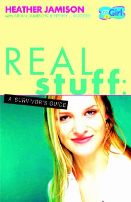 Real Stuff: A Survivor's Guide - Jamison, Heather, and Jamison, Brian, and Rogers, Henry J
