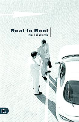 Real to Reel - Yuknavitch, Lidia, Dr.