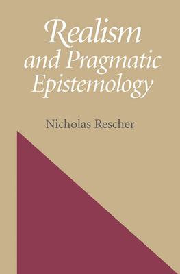 Realism and Pragmatic Epistemology - Rescher, Nicholas