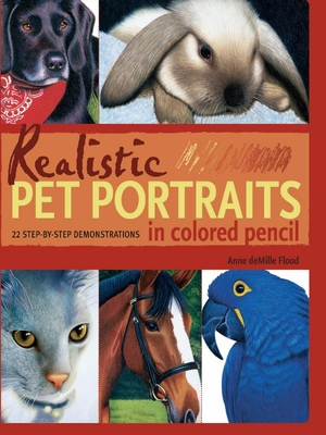 Realistic Pet Portraits in Colored Pencil - Flood, Anne