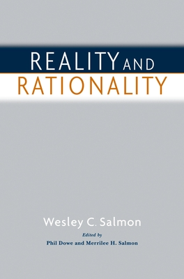 Reality and Rationality - Salmon, Wesley C